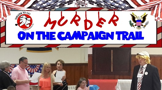 Murder on the Campaign Trail presented by Theater-To-Go